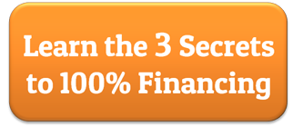 Learn the 3 Secrets to 100% Financing